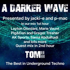 #337 A Darker Wave 31-07-2021 with guest mix 2nd hr by TOMII