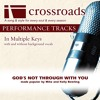 God's Not Through With You (Performance Track Low with Background Vocals in D)