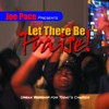 Let There Be Praise / Magnify the Lord With Me