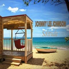 Johnny Lee Johnson - Solitude