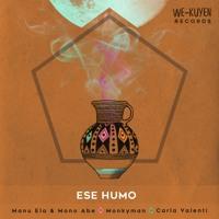 MonoAbe & Manu Ela - Ese Humo - (Monkyman Remix) - [We Küyen Records]