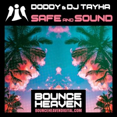 Doddy & DJ Tayha - Safe And Sound - BounceHeaven.co.uk