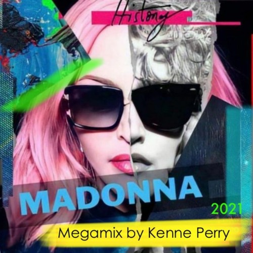 Madonna - Iconic Megamix by Kenne Perry (2021 XXL edition)