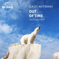 Gadi Mitrani -  Out Of Time (Original Mix)