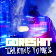 Talking Tunes with GORESHIT.