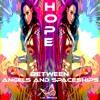 Download Liz Anima - Hope - Between Angels & Spaceships [Progressive PsyTrance + Rock + Philosophy Dj Mix] Mp3