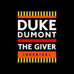 Duke Dumont - The Giver (Reprise) (Dimension Remix)