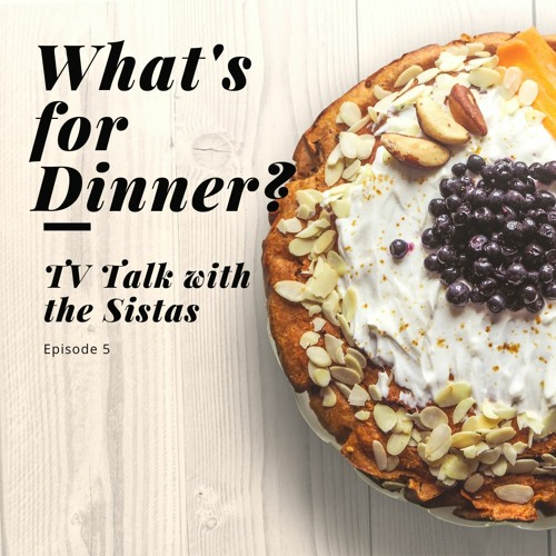 TV Talk With The Sistas Season 2 Episode 5