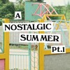 Download A Nostalgic Summer Pt. 1 (Mixtape) Mp3