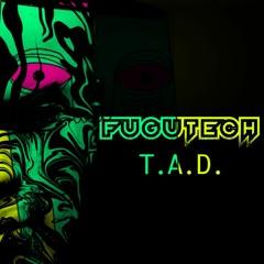 Fugutech - T.A.D. ( 16.10.2021_Unmastered )