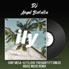Surf Mesa - Ily (I Love You Baby)  Ft Emilee (Dj Angel Batalla House Music)