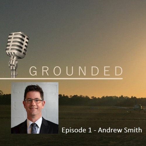 Grounded Ep 1  Andrew Smith  -  10 April 2020 (32 mins)