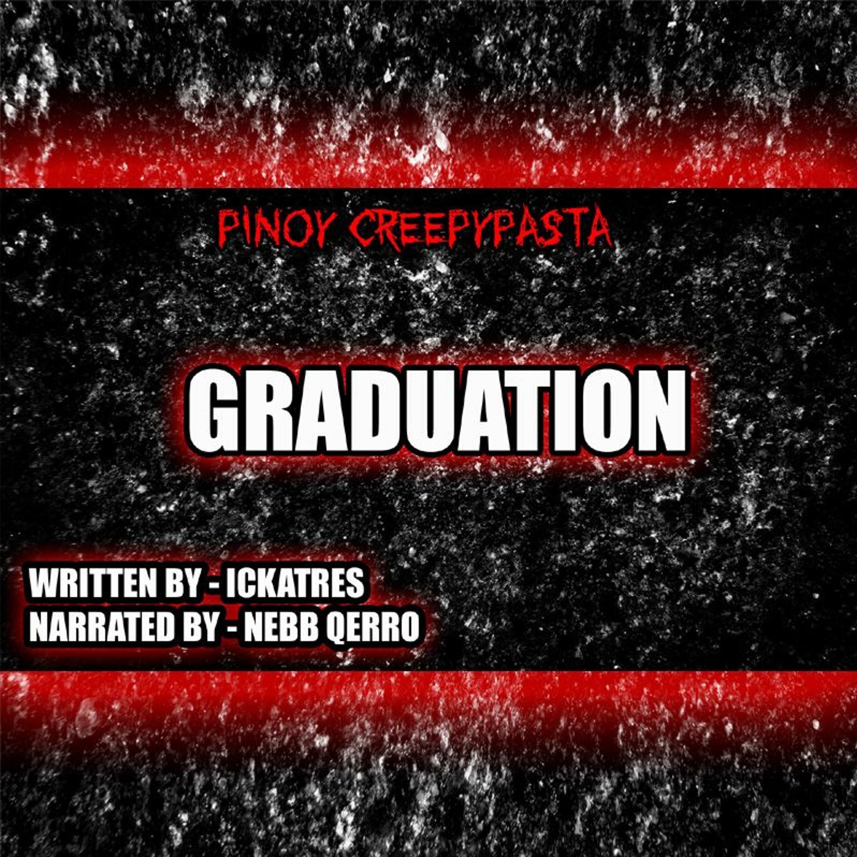 GRADUATION - TAGALOG HORROR STORY - PINOY CREEPYPASTA