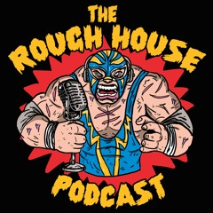 The Rough House 3.0 #237