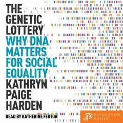 The Genetic Lottery by Kathryn Paige Harden