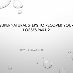 SUPERNATURAL STEPS TO RECOVER YOUR LOSSES Part2