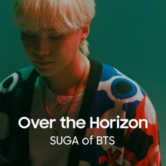 Over The Horizon By SUGA Of BTS