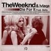 Download The Weeknd & lvlaqa - Die For It (feat. Belly) Mp3