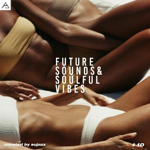 FUTURE SOUNDS & SOULFUL VIBES N°10