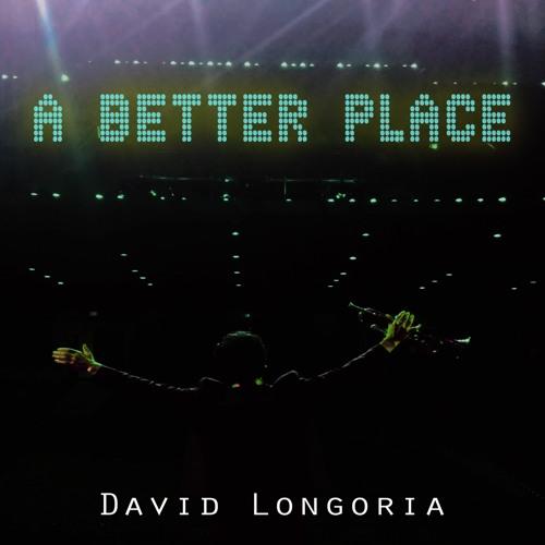 A Better Place (David Longoria)