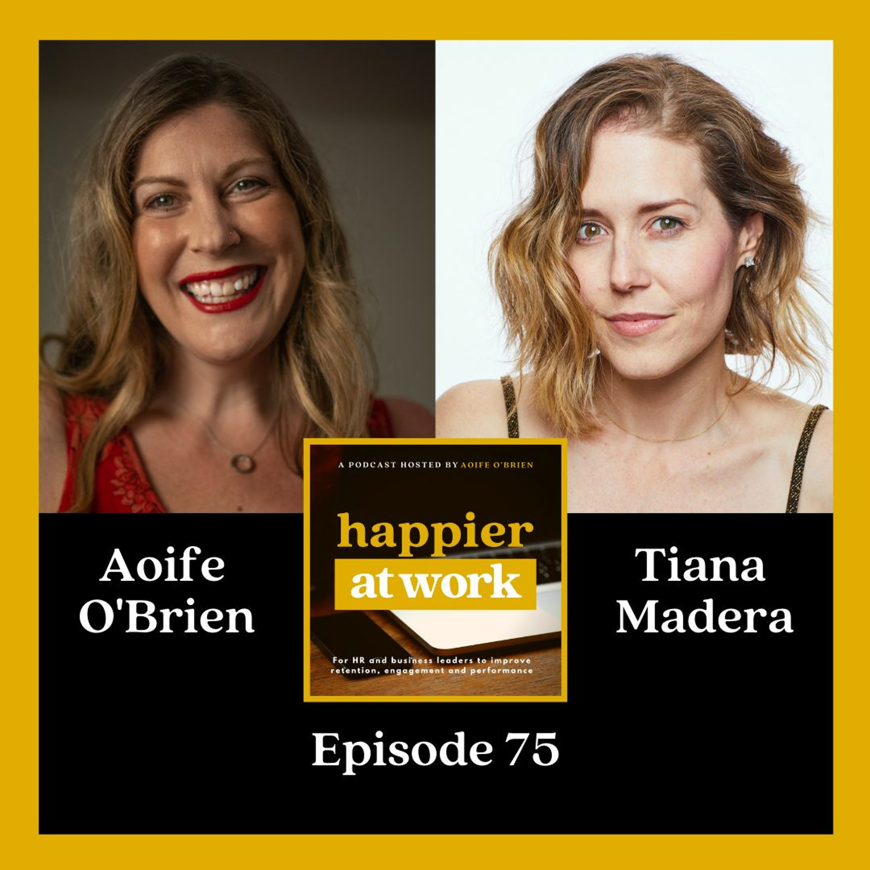 75: Let go of fear & craft your career with Tiana Madera