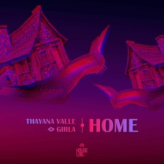 HLR020: Thayana Valle, Girla - Home (Original Mix)