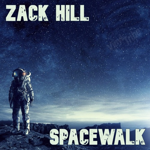 Zack Hill - SpaceWalk