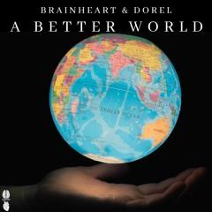 Brainheart, Dorel - A Better World