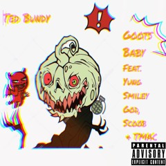 Bundy (ft. YungSmileyGod, Scoobb & TMAC)
