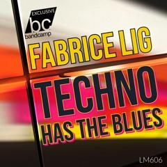 Fabrice Lig - Techno Has The Blues - Lig Music 606