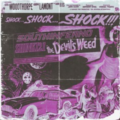 SOUTHINFERNO X shinki21 - THE DEVIL'S WEED