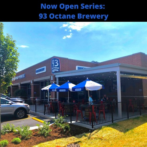 Now Open Series - 93 Octane Brewery