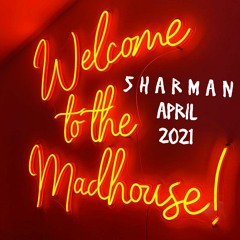 Sharman - The Mad house (April 2021)