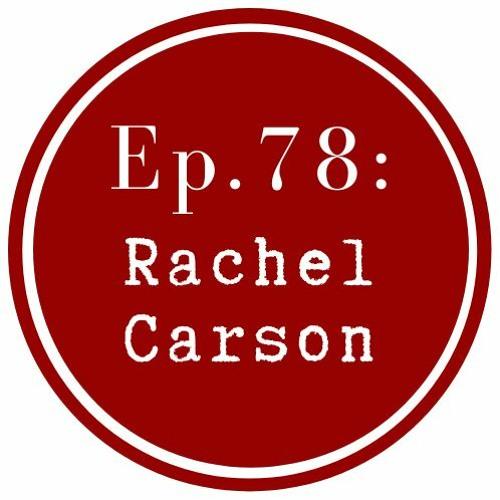 Get Lit Episode 78: Rachel Carson