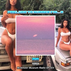 McAllister Museum Radio EP 024 - Prelude to Summer Vol. 2