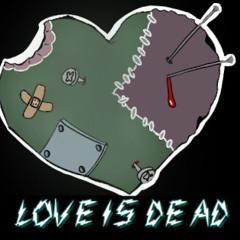 Love Is Dead (Feat. Nasty Nelo)