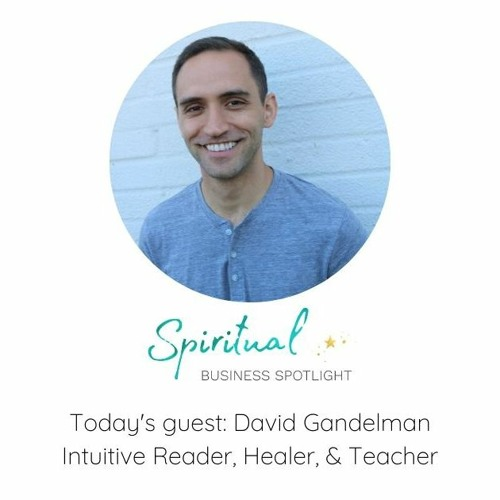 Spiritual Business Spotlight Interviews David Gandelman
