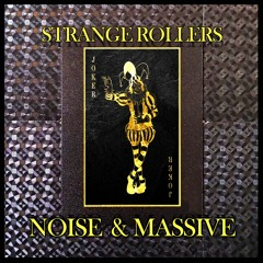Strange Rollers - Noise & Massive (Free Download Via Hypeddit)