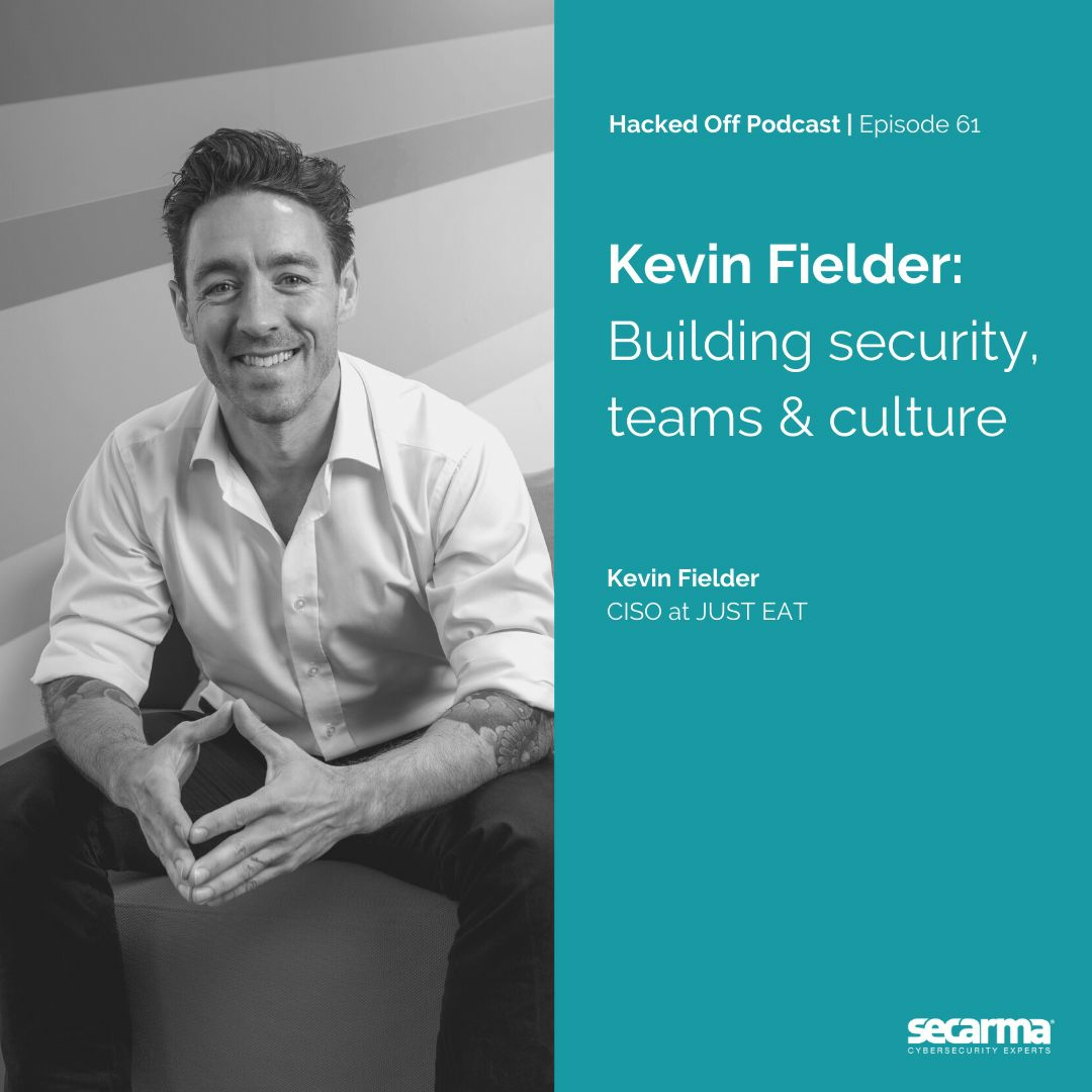 061. - Kevin Fielder: Building Security, Teams, and Culture