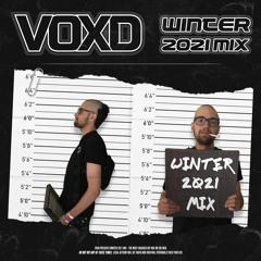 VOXD WINTER 2021 MIX [TRACKLIST IN DESC.]