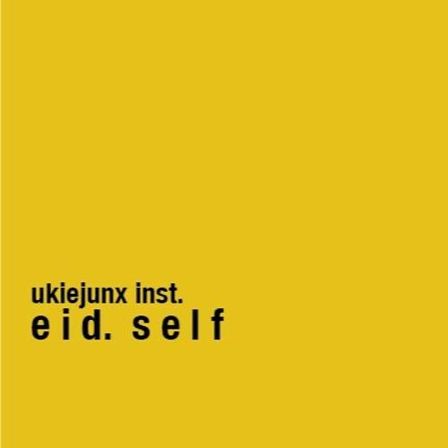 Ukie Junx - EID.SELF(Instrumental Post Rock)