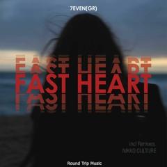 7even (GR) - Fast Heart (Nikko Culture Remix)
