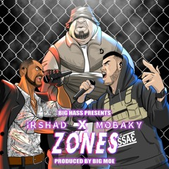 BIG HASS X MOBAKY X IRSHAD - Zones (Produced by Big Moe)