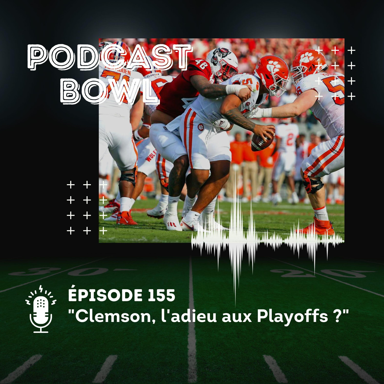 Podcast Bowl – Episode 155 : Clemson, l'adieu aux Playoffs ?