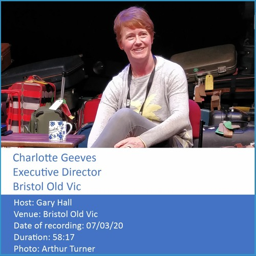 In Conversation: Charlotte Geeves - Executive Director, Bristol Old Vic