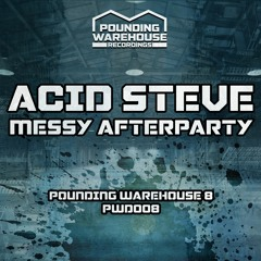Acid Steve - Messy Afterparty