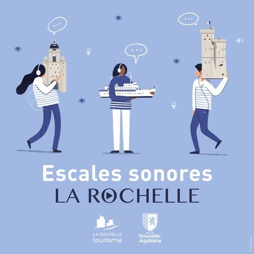 LES PODCASTS DE LA ROCHELLE TOURISME