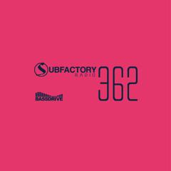 Subfactory Radio #362