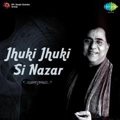 Jhuk Jhuki Si Nazar, Bekrar Hai Ke Nahi