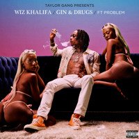 Wiz Khalifa - Gin & Drugs (Ft. Problem)